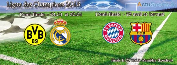 Demi-finales 2013 Bayern -Barca / Borussia-Real