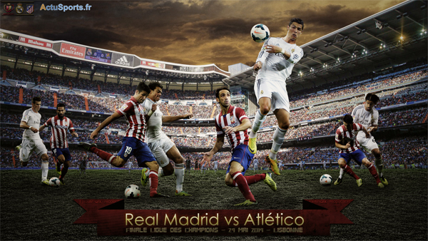 Real Madrid vs. Atletico Madrid Ligue des Champions