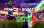 Match France Equateur en Live Coupe du Monde 2014