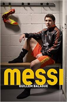 biographie Lionel Messi par Guillem Balague